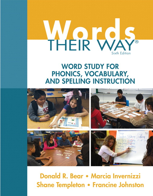Words Their Way: Word Study for Phonics, Vocabulary, and Spelling Instruction, 6th Edition