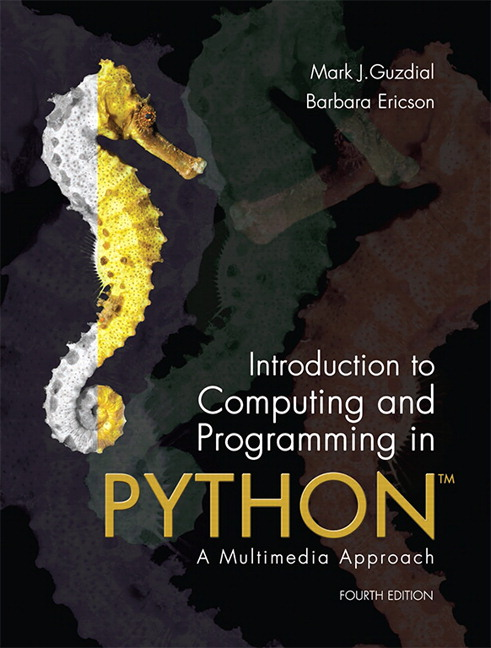 Guzdial & Ericson, Introduction to Computing and Programming
