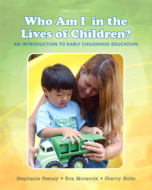 Feeney moravcik nolte who am i in the lives of children an an introduction to early childhood education with enhanced pearson etext access card package 10th edition fandeluxe Gallery