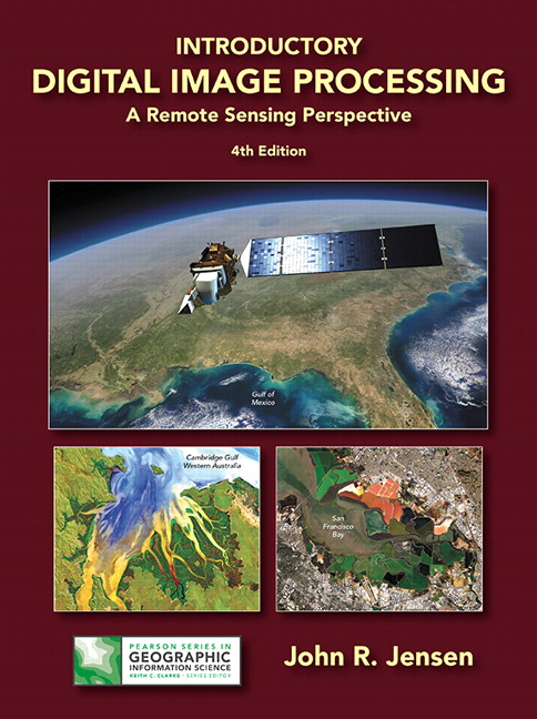 Introductory Digital Image Processing: A Remote Sensing Perspective, 4th Edition