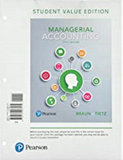 Braun & Tietz, Managerial Accounting | Pearson
