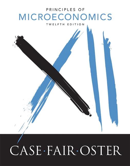 Case, Fair & Oster, Principles of Microeconomics, 12th Edition | Pearson