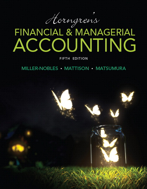 Miller nobles mattison matsumura horngrens financial horngrens financial managerial accounting plus mylab accounting with pearson etext access card package 5th edition fandeluxe Image collections
