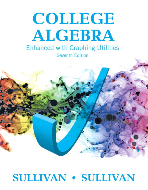 Sullivan & Sullivan, College Algebra Enhanced with Graphing ...