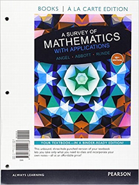 Angel abbott runde a survey of mathematics with applications books a la carte edition for a survey of mathematics with applications 10th edition fandeluxe Images