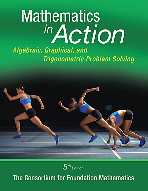 Mathematics in Action: Algebraic, Graphical, and Trigonometric Problem Solving, 5th Edition