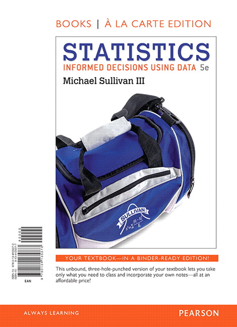 Statistics: Informed Decisions Using Data, Books a la Carte Edition plus NEW MyLab Statistics with Pearson eText-- Access Card Package