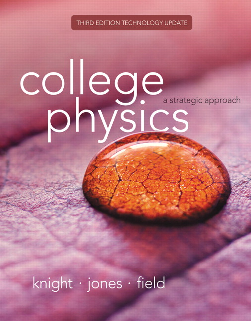 Knight jones field college physics a strategic approach college physics a strategic approach technology update plus mastering physics with etext access card package 3rd edition fandeluxe Images