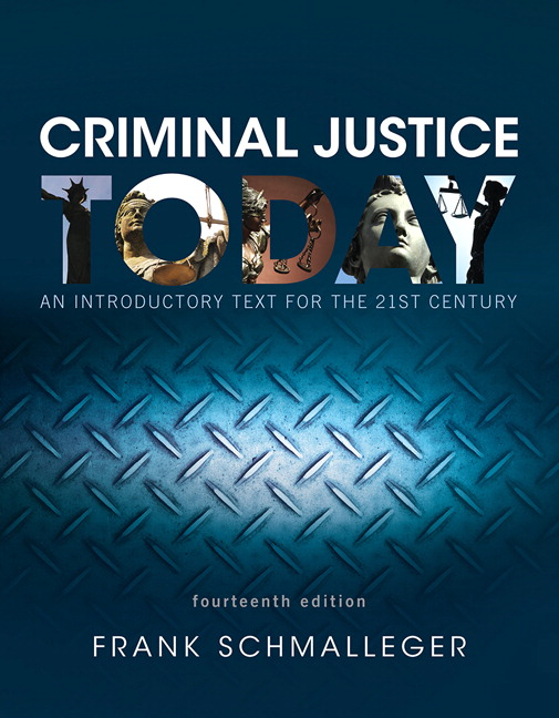 schmalleger f criminal justice today an introductory text for the 21st century frank schmalleger 11t Preview — criminal justice today by frank schmalleger cj ethics & professionalism boxes stress the importance of ethical behavior for the criminal justice professional new juvenile justice chart details the flow of events in the juvenile justice system.