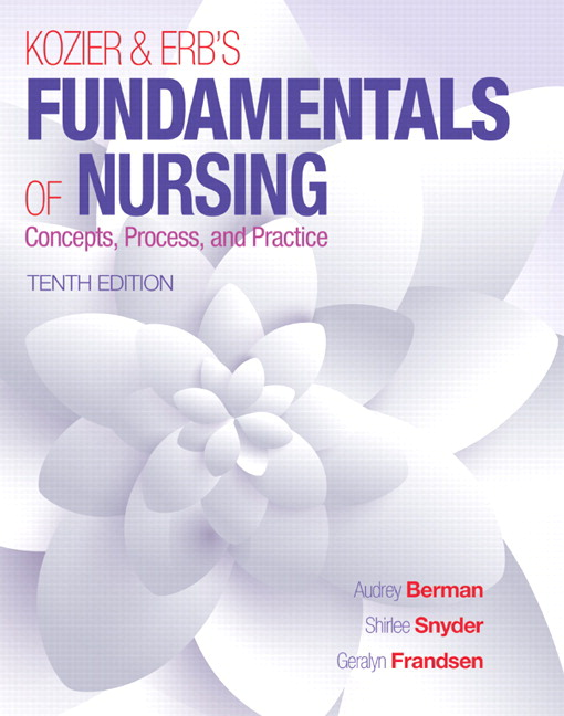 Kozier & Erb's Fundamentals of Nursing, 10th Edition