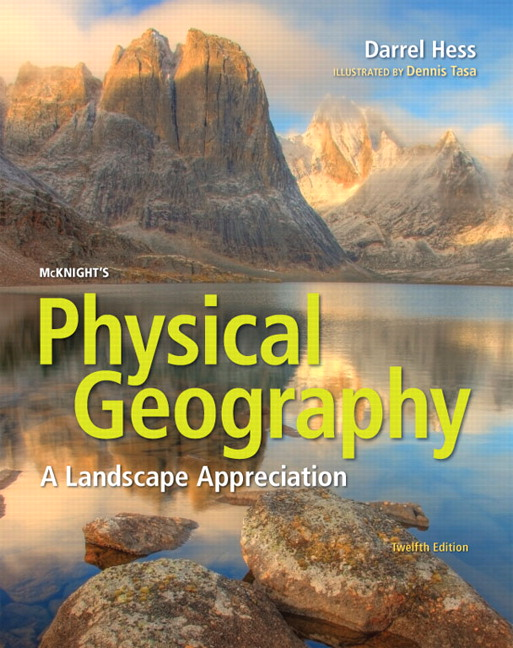 Hess & Tasa, McKnight's Physical Geography: A Landscape