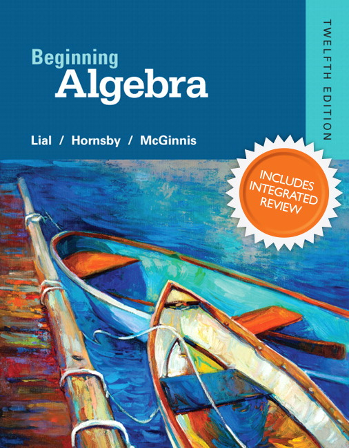 Beginning Algebra Plus NEW Integrated Review MyLab Math and Worksheets--Access Card Package, 12th Edition