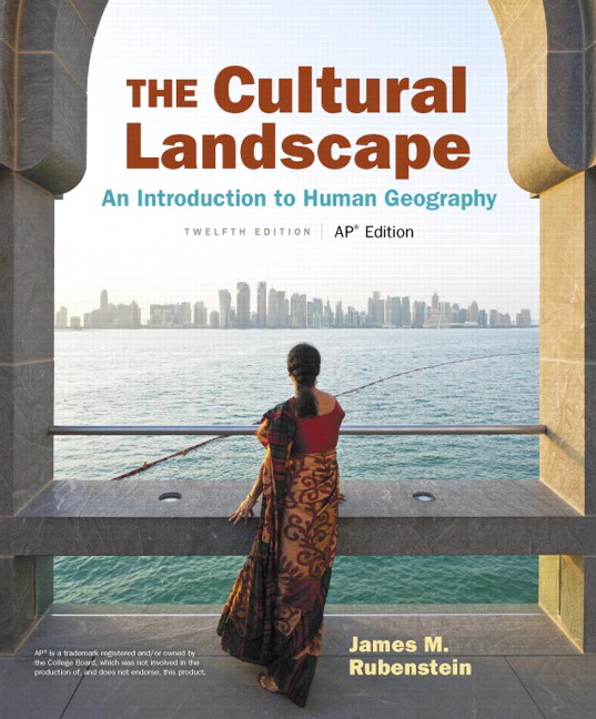 The Cultural Landscape: An Introduction to Human Geography AP Edition, 12th Edition