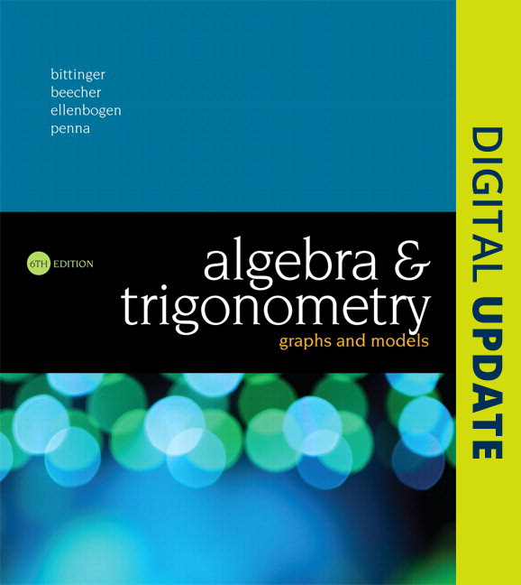 Algebra and Trigonometry: Graphs and Models, 6th Edition