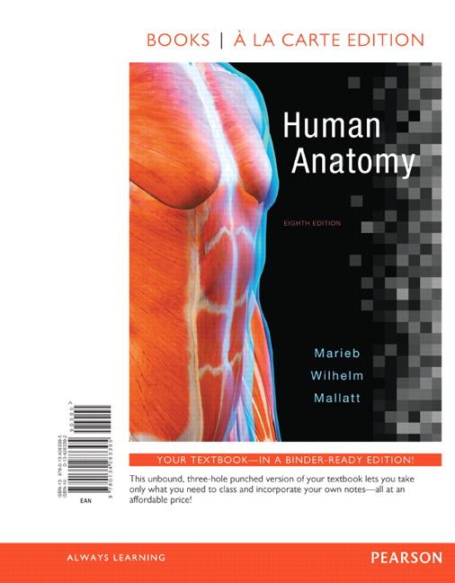 Marieb, Wilhelm & Mallatt, Human Anatomy, Books a la Carte Edition ...