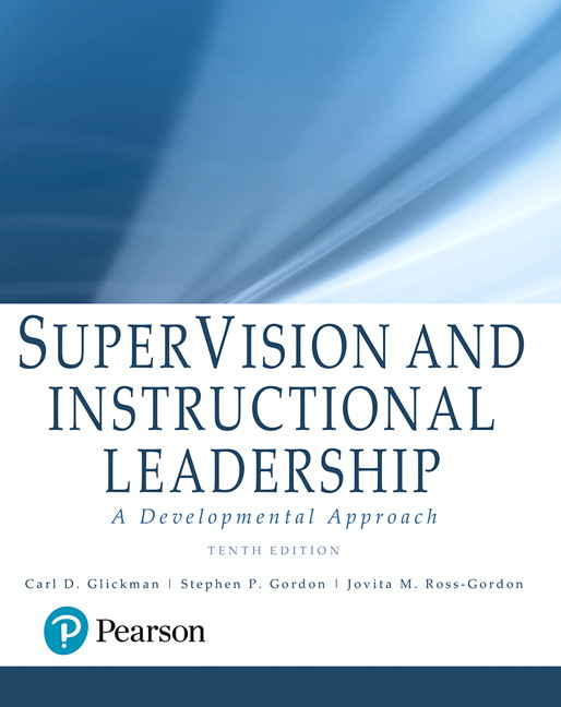 Glickman Gordon Ross Gordon Supervision And Instructional Leadership A Developmental Approach 10th Edition Pearson