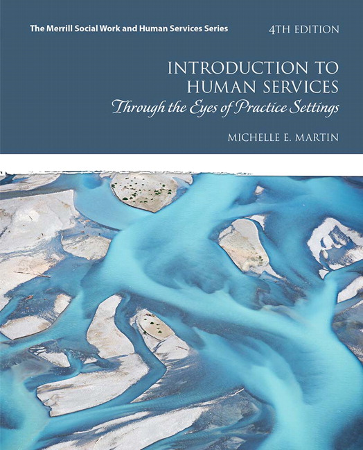 Introduction to Human Services: Through the Eyes of Practice Settings (Standards for Excellence)