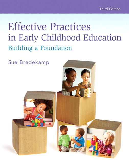 Effective Practices in Early Childhood Education: Building a Foundation, 3rd Edition