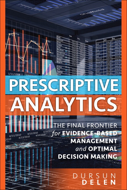Prescriptive Analytics: The Final Frontier for Evidence-Based Management and Optimal Decision Making