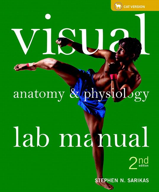 Sarikas, Visual Anatomy & Physiology Lab Manual, Cat Version | Pearson
