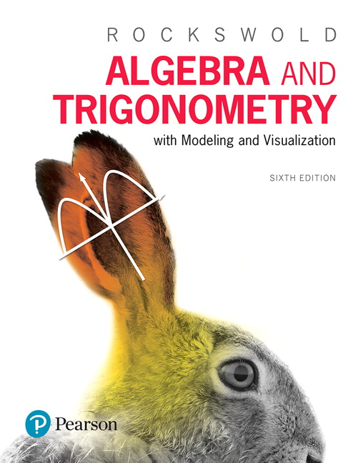 Algebra and Trigonometry with Modeling & Visualization