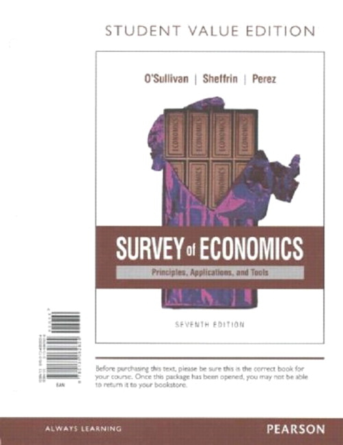 Osullivan sheffrin perez survey of economics principles survey of economics principles applications and tools student value edition plus mylab economics with pearson etext access card package 7th edition fandeluxe Gallery