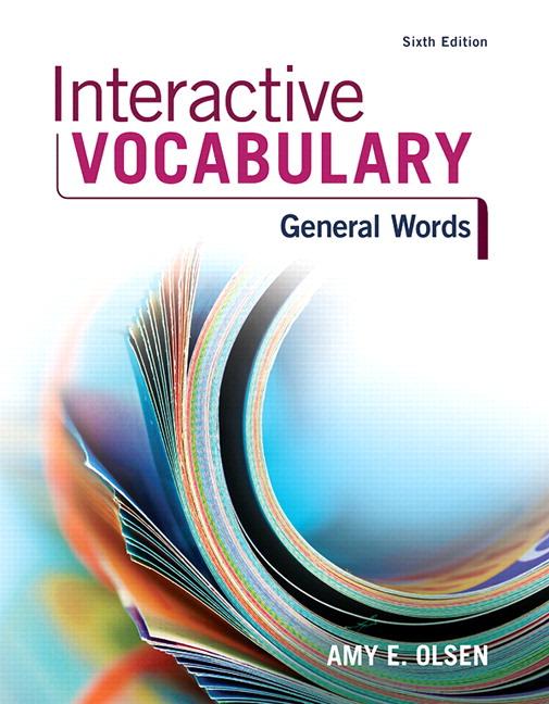 Olsen, Interactive Vocabulary, 6th Edition | Pearson