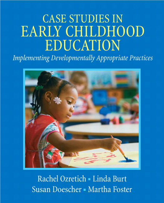 ozretich burt doescher foster case studies in early childhood  case studies in early childhood education implementing developmentally appropriate practices subscription