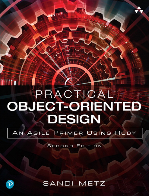 Practical Object-Oriented Design: An Agile Primer Using Ruby, 2nd Edition