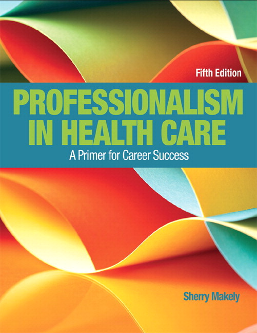 Makely Professionalism In Health Care 5th Edition Pearson