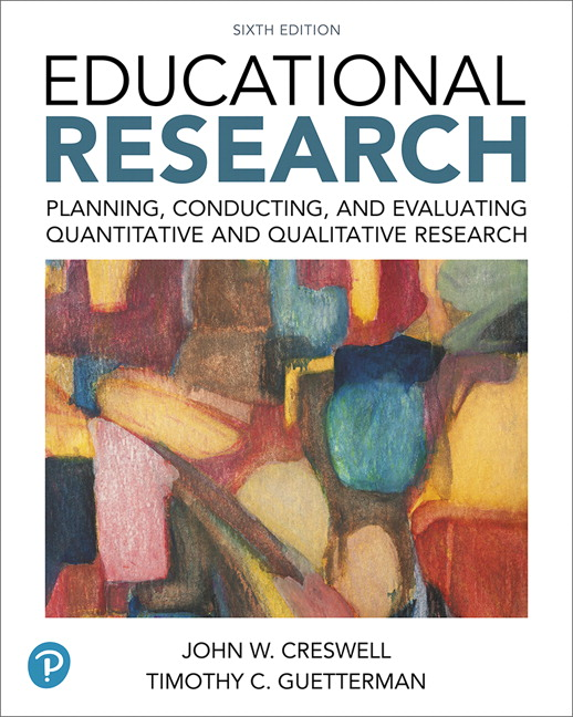 Educational Research: Planning, Conducting, and Evaluating Quantitative and Qualitative Research, 6th Edition