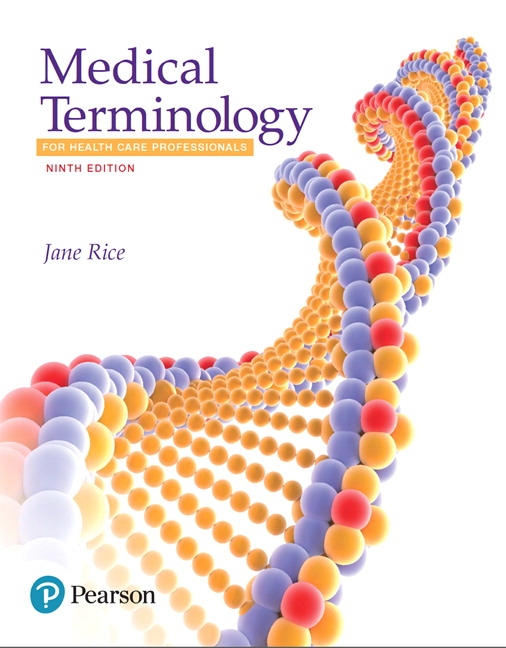 Rice medical terminology for health care professionals pearson medical terminology for health care professionals 9th edition fandeluxe Gallery