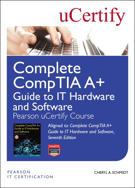 Complete CompTIA A+ Guide to IT Hardware and Software Pearson uCertify Course Student Access Card