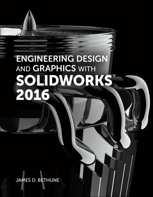 Bethune Engineering Design And Graphics With Solidworks 2016 Pearson