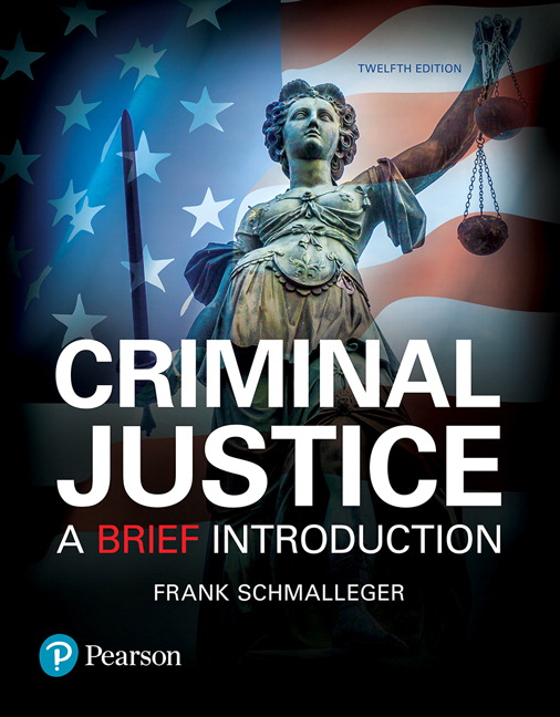Schmalleger Criminal Justice A Brief Introduction 12th Edition
