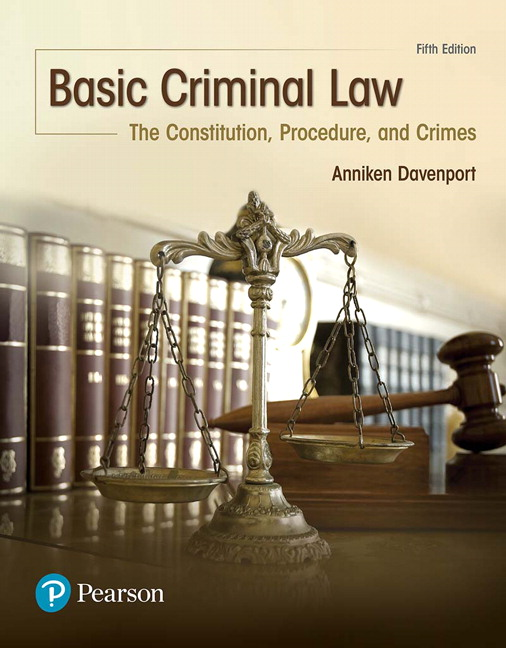 Basic Criminal Law: The Constitution, Procedure, and Crimes, 5th Edition