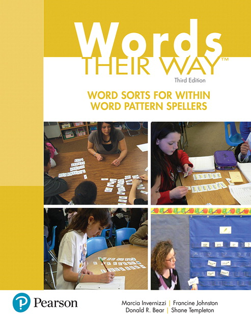 Words Their Way: Word Sorts for Within Word Pattern Spellers, 3rd Edition
