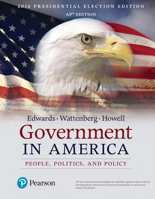 Government in America: People, Politics, and Policy, AP* Edition - 2016 Presidential Election