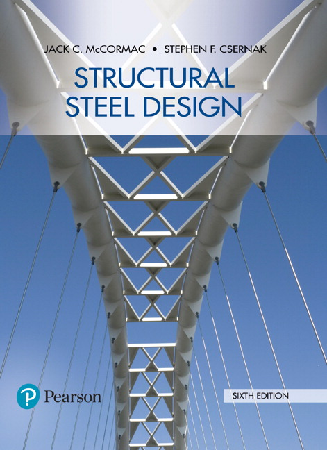 Mccormac Csernak Structural Steel Design 6th Edition Pearson