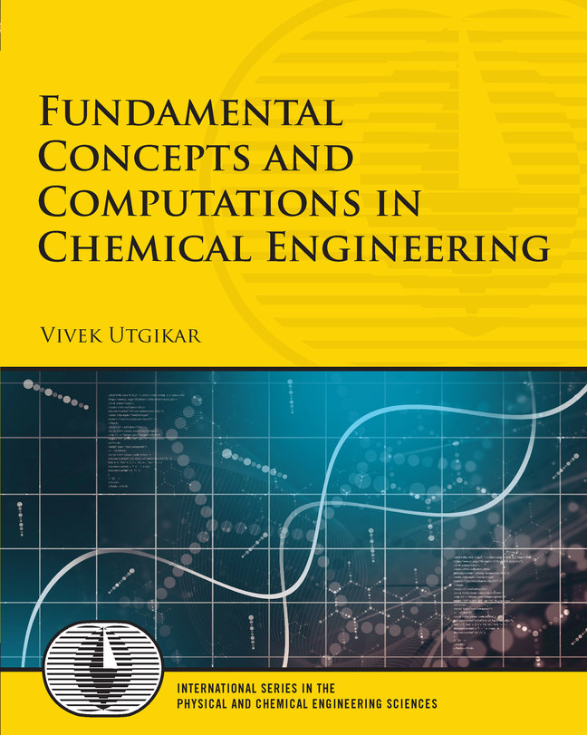Fundamental Concepts and Computations in Chemical Engineering