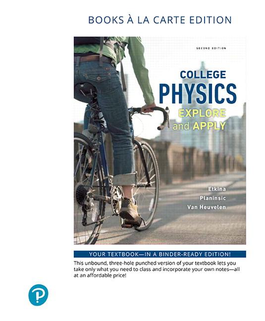 College Physics: Explore and Apply, Books a la Carte Edition