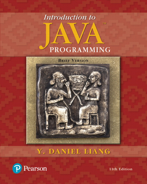 Liang, Introduction to Java Programming, Brief Version | Pearson