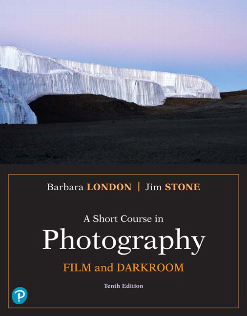Short Course in Photography, A: Film and Darkroom, 10th Edition