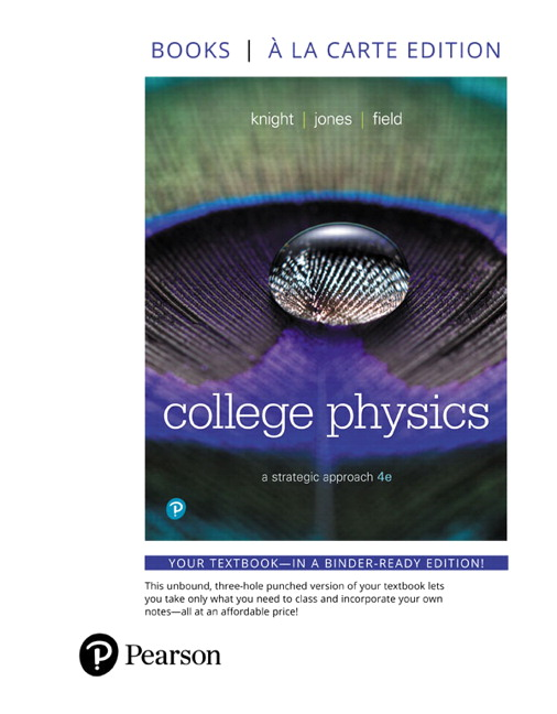 Knight jones field college physics a strategic approach 4th college physics a strategic approach books a la carte plus mastering physics with pearson etext access card package 4th edition fandeluxe Images