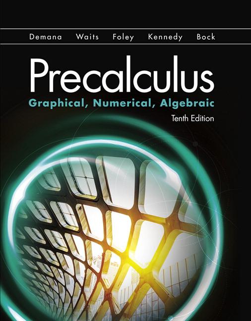 Precalculus: Graphical, Numerical, Algebraic, 10th Edition