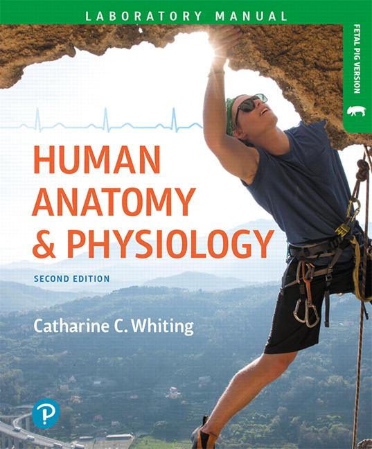 Whiting, Human Anatomy & Physiology Laboratory Manual: Making ...