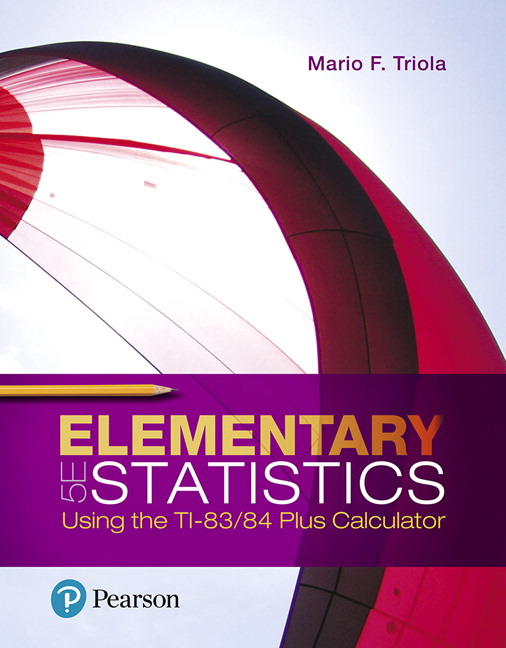 Triola, Elementary Statistics Using the TI-83/84 Plus