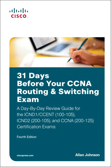Johnson, 31 Days Before Your CCNA Routing & Switching Exam: A Day-By ...