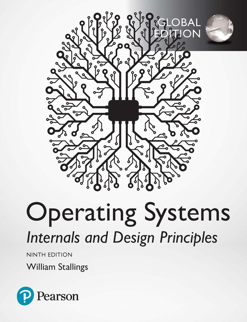 Stallings Operating Systems Internals And Design Principles 9th Edition Pearson