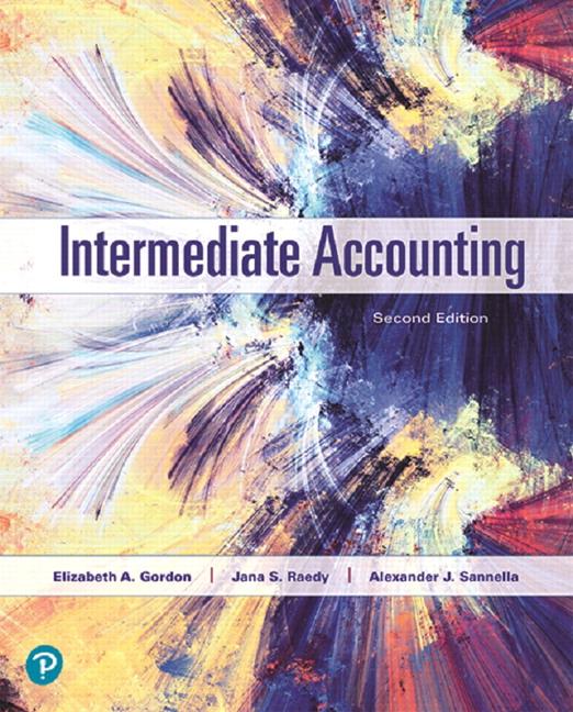 Gordon, Raedy & Sannella, Intermediate Accounting | Pearson